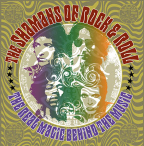 Shamans of Rock and Roll